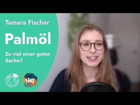 Palmöl – Zu viel einer guten Sache? – Tamara Fischer – Nachhaltigkeitswochen BaWü @ PCS