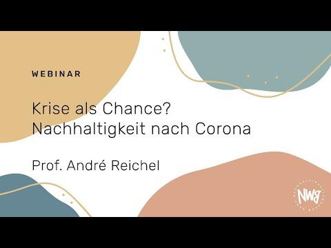 Krise als Chance? Nachhaltigkeit nach Corona (Prof. André Reichel)   NWB